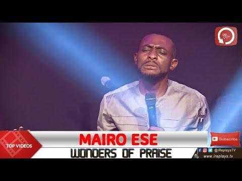 MAIRO ESE MINISTRATION | WONDERS OF PRAISE 2019