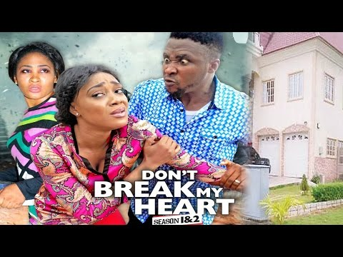 Don't Break My Heart Season1 - 2016 Latest Nigerian Nollywood Movie