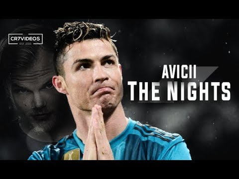 Cristiano Ronaldo • Avicii The Nights ❤ 2018 (Tribute To Avicii)