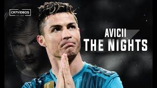 Video Cristiano Ronaldo • Avicii The Nights ❤ 2018 (Tribute To Avicii) MP3, 3GP, MP4, WEBM, AVI, FLV Juli 2018