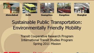 Sustainable Public Transportation: Environmentally Friendly Mobility (ITSP Spring 2011)