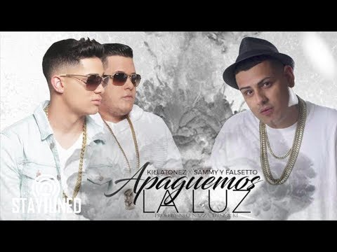 Letra Apaguemos La Luz (Remix) Sammy y Falsetto Ft Killatonez