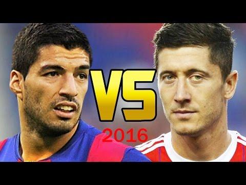 Luis Suarez vs Robert Lewandowski - 2015/16 Goals HD | Best stikers