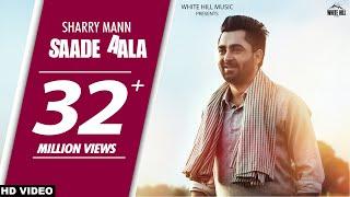 Saade Aala (Full Song) | Sharry Mann | Mista Baaz | Latest Punjabi Song 2017 | White Hill Music