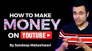 Video How to Make Money on YouTube? By Sandeep Maheshwari I Hindi MP3, 3GP, MP4, WEBM, AVI, FLV November 2017