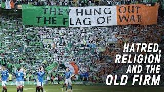 Video Celtic vs Rangers | Hatred, Religion and The Old Firm MP3, 3GP, MP4, WEBM, AVI, FLV Desember 2018