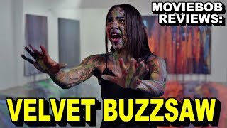 MovieBob Reviews: Velvet Buzzsaw