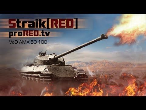 Straik[RED] | VoD AMX 50 100 part 1
