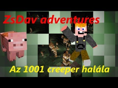 ZsDav adventures, Az 1001 creeper halála