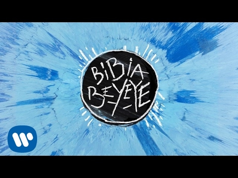 Ed Sheeran - Bibia Ye Ye [Official Audio]