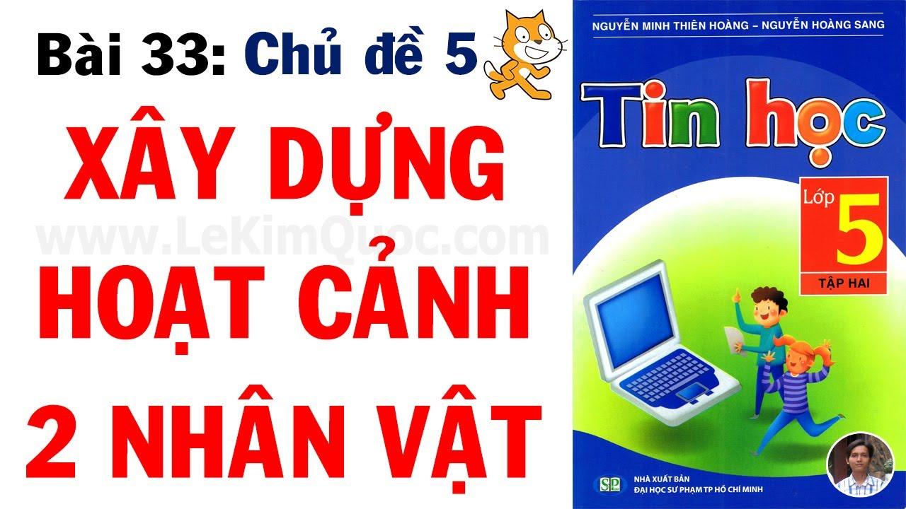 💻 Tin Học Lớp 5 – Tập 2 😺 Bài 33: Xây dựng hoạt cảnh 2 nhân vật 😺 Chủ đề 5: Lập trình Scratch