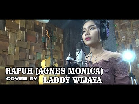 Video RAPUH (  Agnes monica )  cover by LADDY WIJAYA download in MP3, 3GP, MP4, WEBM, AVI, FLV January 2017