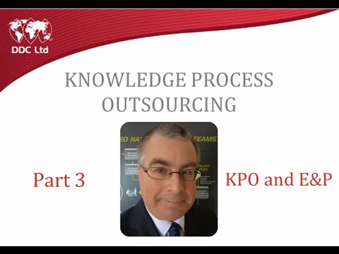Knowledge Process Outsourcing for the Upstream Oil and Gas sector  Part 3