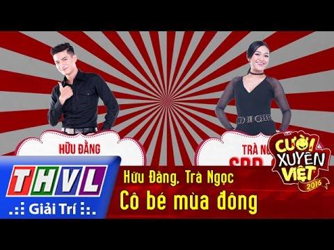 Cười xuyên Việt 2016 Tập 6: Cô bé mùa đông - Hữu Đằng, Trà Ngọc