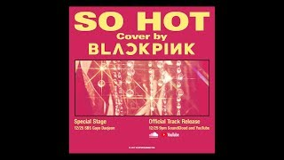 Video BLACKPINK - SO HOT (THEBLACKLABEL Remix) Official Track MP3, 3GP, MP4, WEBM, AVI, FLV Oktober 2018