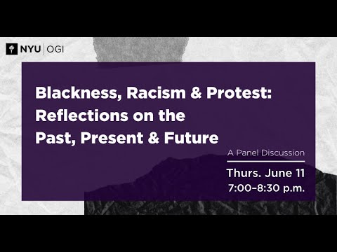 Blackness, Racism & Protest:  Reflections on the Past, Present & Future