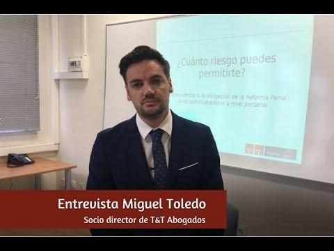 Entrevista Miguel Toledo, Socio Director de T&T Abogados[;;;][;;;]