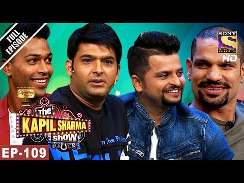 The Kapil Sharma Show - दी कपिल शर्मा शो-Ep-109-Raina,Shikhar & Hardik In Kapil's Show-27th May 2017:  Click here to Subscribe to  SetIndia Channel: http://www.youtube.com/setindiaClick to watch all the episodes of The Kapil Sharma Show - http://www.youtube.com/playlist?list=PLzufeTFnhupyFjNWbjUCMHWDXf1x3XOpCFamous cricketers Suresh Raina, Shikhar Dhawan and Hardik Pandya are on the sets of The Kapil Sharma Show. Kapil and his crazy team left the three cricketers in splits with their crackling humour. Don't miss this funny episode of The Kapil Sharma Show.Cast : Kapil Sharma, Navjot Singh Sidhu, Sunil Grover, Ali Asgar, Chandan Prabhakar, Kiku Sharda, Sumona Chakravarti, Rochelle Rao, Sugandha Mishra, Kartikey Raj, Suresh Menon, Manju Sharma, Upasana SinghDear Subscriber, If you are trying to view this video from a location outside India, do note this video will be made available in your territory 48 hours after its upload time.More Useful Links :Visit us at : http://www.sonyliv.com Like us on Facebook : http://www.facebook.com/SonyLIV Follow us on Twitter : http://www.twitter.com/SonyLIV Also get Sony LIV app on your mobile Google Play - http://play.google.com/store/apps/details?id=com.msmpl.livsportsphone ITunes - http://itunes.apple.com/us/app/liv-sports/id879341352?ls=1&mt=8
