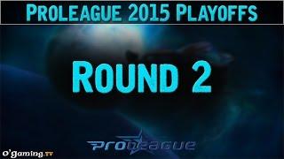 Round 2 - Proleague 2015 - Playoffs