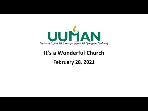 UUMAN Sunday Service -February 28, 2021 - It's a Wonderful Church