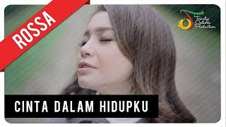 Video Rossa - Cinta Dalam Hidupku (OST London Love Story 2) | Official Video Clip MP3, 3GP, MP4, WEBM, AVI, FLV Desember 2018