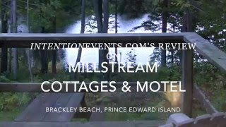 Millstream Cottages & Hotel Review in Brackley Beach, Prince Edward Island by Medical Marijuana Review Show