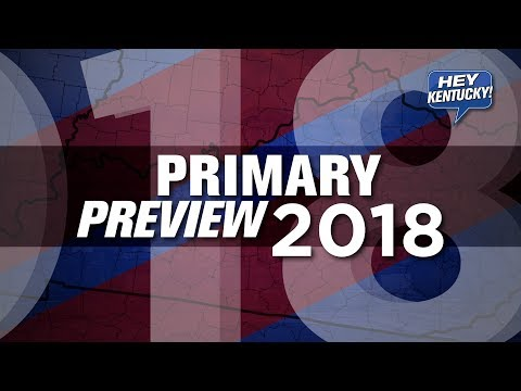 Hey Kentucky's Primary Preview