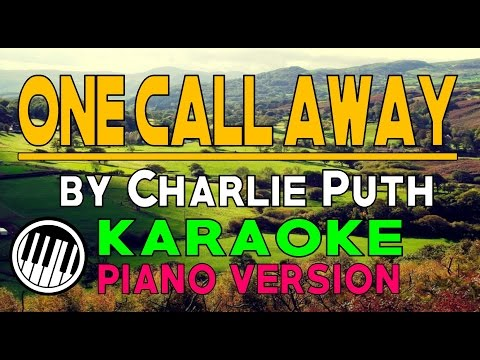 ONE CALL AWAY KARAOKE PIANO VERSION (by Charlie Puth) HD ✔
