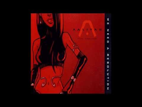 Aaliyah Ft  Timbaland - We Need A Resolution (Extended Intro Mix)