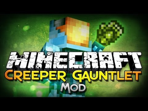 mod - The Creeper Gauntlet allows you to ABSORB creepers, then use the explosion to kill mobs almost instantly! Seed: 2557098234127406696 Shirts:http://www.mc-univ...