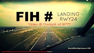 Approach & Landing : RWY24 - 4'700m - Concrete # Aircraft : Boeing B777-200 ( view of commander ) # Airport : N'djili Airport (IATA: FIH, ICAO: FZAA) also ...
