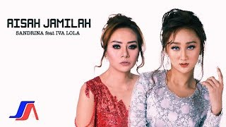 Download Lagu Sandrina feat. Iva Lola - Aisah Jamilah  Mp3