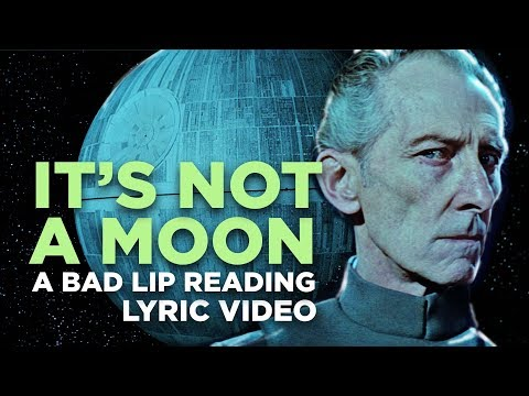 "Download Video ""IT'S NOT A MOON"" — A Bad Lip Reading Of Star Wars"