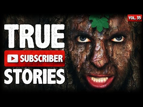The Lunatic In The Woods At Night | 10 True Scary Subscriber Horror Stories (Vol. 35)