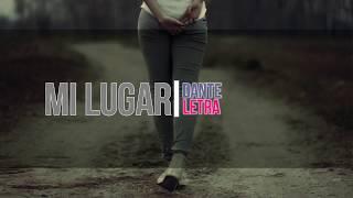 Download Lagu Dante - Mi lugar - LETRA Mp3