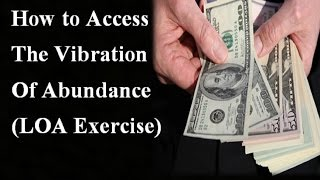 Video How to Instantly Access the Vibration of Abundance - Law of Attraction Exercise MP3, 3GP, MP4, WEBM, AVI, FLV September 2017