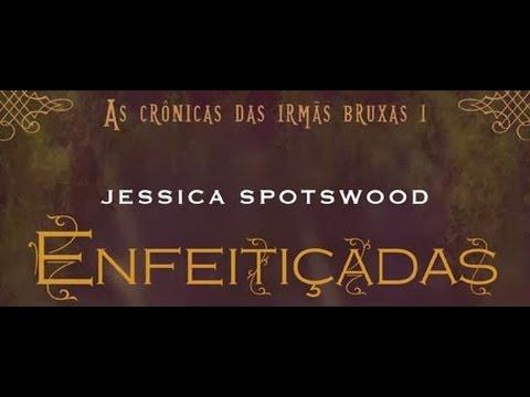 """VEDA #25: Resenha do livro """"Enfeitiçadas"""", da Jessica Spotswood"""