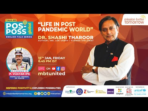 Pos Poss: Friday Talk Series  Global Edition: EP 2: Life in Post Pandemic World : Dr. Shashi Tharoor