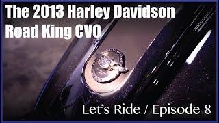 3. 2013 Harley Davidson Road King CVO Review / Let's Ride / Episode 8