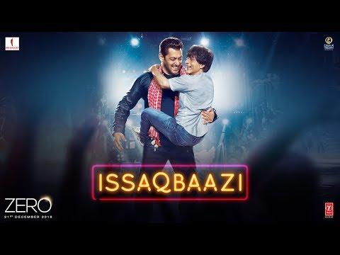 Download Zero: ISSAQBAAZI Video Song | Shah Rukh Khan, Salman Khan, Anushka Sharma, Katrina Kaif | T-Series HD Mp4 3GP Video and MP3