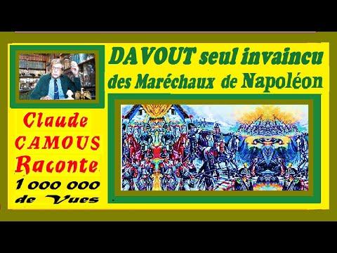 DAVOUT, Maréchal de Napoléon « Claude Camous Raconte » le seul invaincu des Maréchaux Napoléoniens