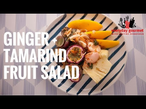 Gourmet Garden Ginger and Tamarind Fruit Salad | Everyday Gourmet S6 E13