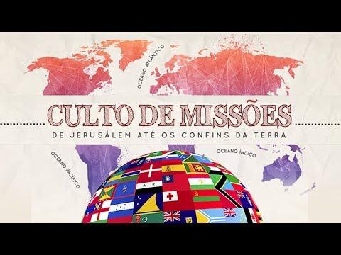 Culto de Missões - 10/03/2019