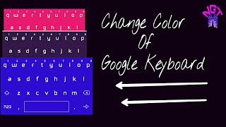 How To Change Color of Google Keyboard !!