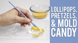Learn how to make Lollipops, Molded Preztels and Candies using Wilton Candy Molds