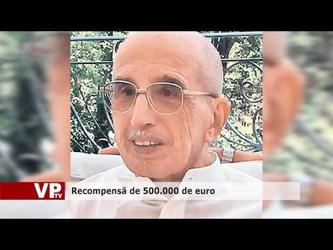 Recompensă de 500.000 de euro