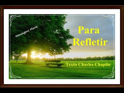 Mensagem de Reflexão  - Charles Chaplin