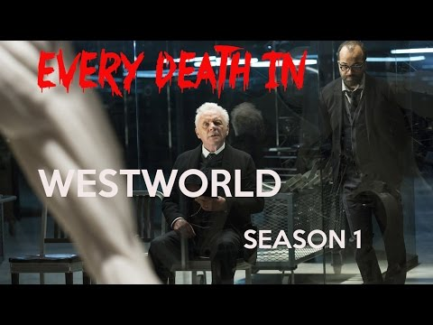 EVERY DEATH IN SERIES #3 Westworld S01 (2016)