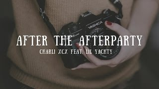 Charli XCX - After The Afterparty feat. Lil Yachty (lyrics)