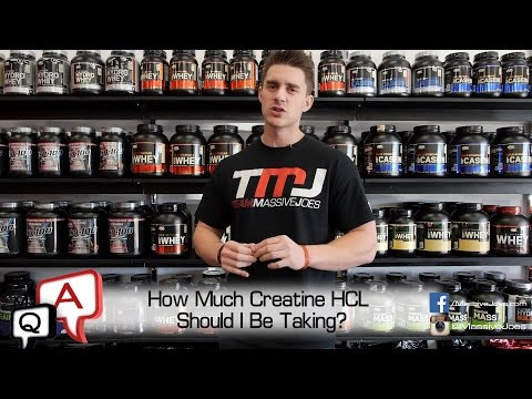 How Much Creatine HCl Should You Take Per Day And When Should You Take It? MassiveJoes.com MJ Q&A